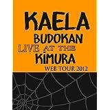 KAELA WEB TOUR 2012@日本武道館 (【Blu-ray】完全生産限定盤Blu-ray+80ページ写真集)