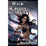 Wild Wastes: Compilation: Yosemite's Founding (Books 1-3)