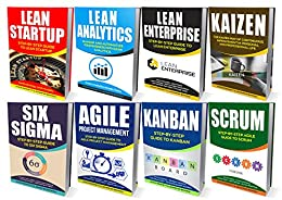 LEAN: Ultimate Collection - Lean Startup, Lean Analytics, Lean Enterprise, Kaizen, Six Sigma, Agile Project Management, Kanban, Scrum (Lean Thinking, Lean Manufacturing, Management, Running Lean) by [Bennett, Jason, Bowen, Jennifer]
