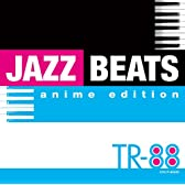 JAZZ BEATS~anime edition~