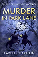 Murder in Park Lane (The Detective Lavender Mysteries)