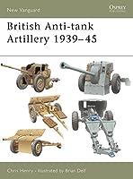 British Anti-tank Artillery 1939-45 (New Vanguard)