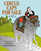 Circus Caps for Sale by Esphyr Slobodkina(2004-05-11)