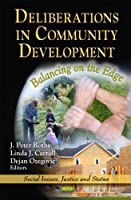 Deliberations in Community Development: Balancing on the Edge (Social Issues, Justice and Status)