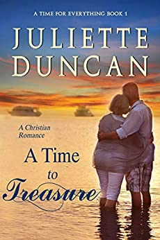 A Time to Treasure: A Christian Romance (A Time for Everything Book 1) by [Duncan, Juliette]