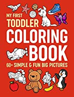 My First Toddler Coloring Book: Simple & Fun Big Pictures