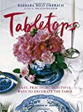 Tabletops: Easy, Practical, Beautiful Ways to Decorate the Table 画像