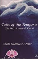 Tales of the Tempests: The Hurricane of Kauai