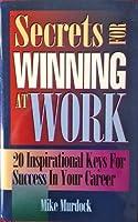 Secrets for Winning at Work