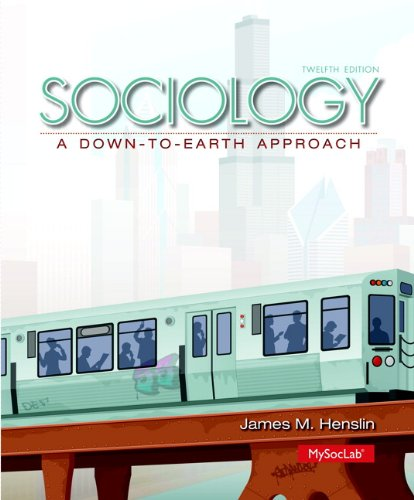 Download Sociology: A Down-to-Earth Approach (12th Edition) 0205991645