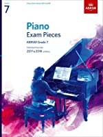 Piano Exam Pieces 2017 & 2018, Grade 7, with CD: Selected from the 2017 & 2018 syllabus (ABRSM Exam Pieces)
