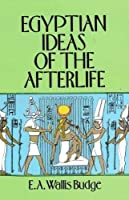 Egyptian Ideas of the Afterlife