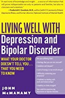 Living Well with Depression and Bipolar Disorder: What Your Doctor Doesn't Tell You.That You Need to Know (Living Well (Collins))【洋書】 [並行輸入品]