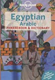 Lonely Planet Egyptian Arabic Phrasebook & Dictionary (Lonely Planet. Egyptian Arabic Phrasebook)