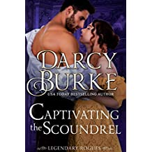 Captivating the Scoundrel (Legendary Rogues Book 4)