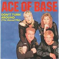 """Don't Turn Around (Aswad Mix) - Ace Of Base 7"""" 45"""