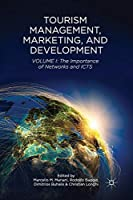 Tourism Management, Marketing, and Development: Volume I: The Importance of Networks and ICTs