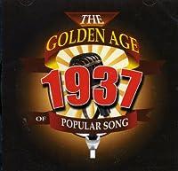 GOLDEN AGE OF POPULAR SONGS-BEST OF 1937