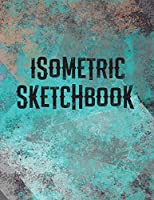 Isometric Sketchbook: Large Isometric Graph Paper for 3D Drawing and Designing (8.5x11 inches)