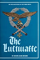 The Luftwaffe: Air Organizations of the Third Reich (Schiffer Military History)
