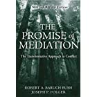 The Promise of Mediation: The Transformative Approach to Conflict
