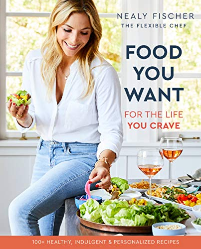 Food You Want: For the Life You Crave (English Edition)