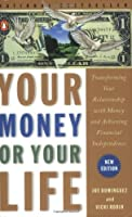 Your Money or Your Life: Transforming Your Relationship with Money and Achieving Financial Independence [並行輸入品]