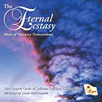 The Eternal Ecstasy by Cambridge The Chapel Choir of Selwyn College
