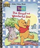 The Grand and Wonderful Day (Little Golden Book)
