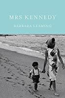 Mrs.Kennedy: The Missing History of the Kennedy Years