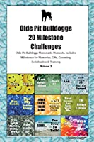 Olde Pit Bulldogge 20 Milestone Challenges Olde Pit Bulldogge Memorable Moments.Includes Milestones for Memories, Gifts, Grooming, Socialization & Training Volume 2
