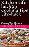 Kitchen Life-hack 29 Cooking Tips Life-hack : Cooking Tips Life-hack (English Edition)