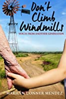 Don't Climb Windmills: Voices from Another Generation
