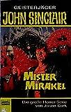 Mister Mirakel. Horror- Roman. ( Geisterjaeger John Sinclair)