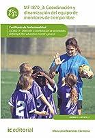 Coordinación y dinamización del equipo de monitores de tiempo libre : dirección y coordinación de actividades de tiempo libre educativo infantil y juvenil