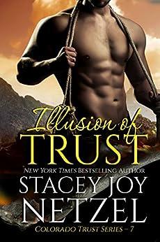 Illusion of Trust (Colorado Trust Series Book 7) by [Netzel, Stacey Joy]