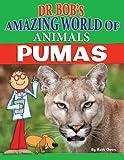 PUMA Pumas (Dr. Bob's Amazing World of Animals)