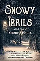 Snowy Trails: A Collection of Short Stories
