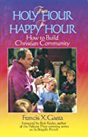 From Holy Hour to Happy Hour