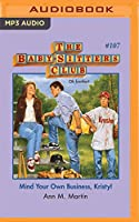 Mind Your Own Business, Kristy! (Baby-sitters Club)