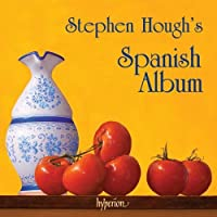 Stephen Hough's Spanish Album by Stephen Hough (2007-01-16)