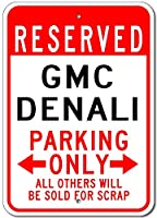 "GMCデナリReserved Parking Onlyアルミ看板 12"" x 18"" ホワイト 07180053"