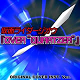 "仮面ライダージオウ OVER ""QUARTZER"" ORIGINAL COVER INST. Ver."