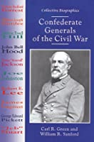 Confederate Generals of the Civil War (Collective Biographies)