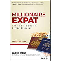 Millionaire Expat: How To Build Wealth Living Overseas (Engl…