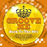 Groove Me~Back To The 90's ~