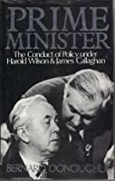 Prime Minister: Conduct of Policy Under Harold Wilson and James Callaghan, 1974-79