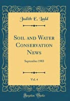 Soil and Water Conservation News, Vol. 4: September 1983 (Classic Reprint)