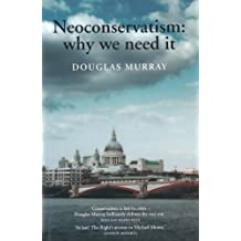 Neoconservatism: Why We Need It