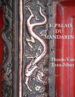 Le Palais du Mandarin (French Edition) by [Tran-Nhut, Thanh-Van]